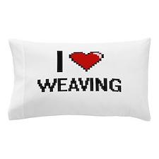 I Love Weaving Digital Design Pillow Case
