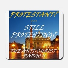 Protestant? Still Protesting? Mousepad