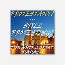 Protestant? Still Protesting? Sticker