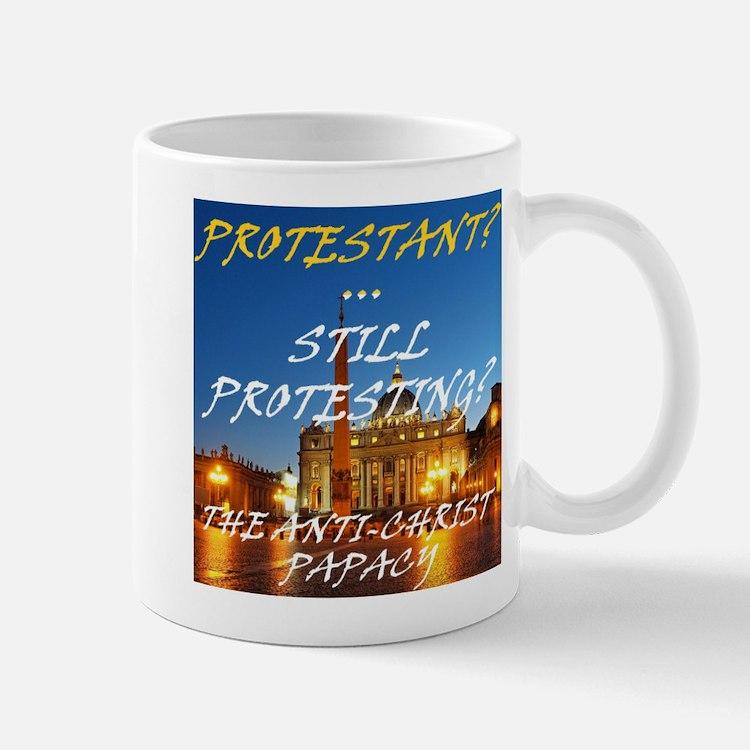Protestant? Still Protesting? Mugs