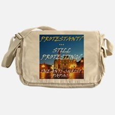 Protestant? Still Protesting? Messenger Bag