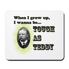 Tough as Teddy Mousepad