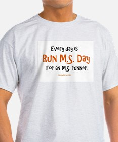 Every Day is Run MS Day for an MS runner. T-Shirt