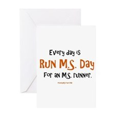 Every Day is Run MS Day for an MS r Greeting Cards