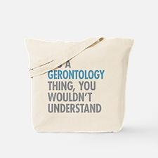 Gerontology Thing Tote Bag
