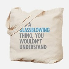 Glassblowing Thing Tote Bag