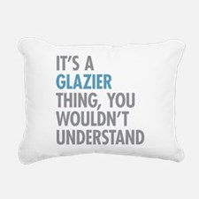 Glazier Thing Rectangular Canvas Pillow