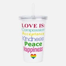 Gay Pride Love Is... Acrylic Double-wall Tumbler