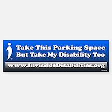 Take My Disability Too (bumper) Bumper Bumper Bumper Sticker