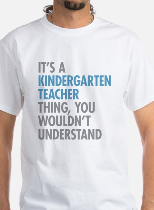Kindergarten Teacher Thing T-Shirt