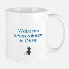 Wake Me When Winter is OVER! Mugs