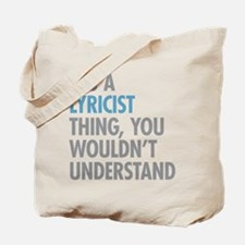 Lyricist Thing Tote Bag