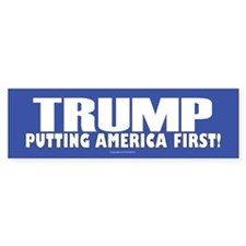 Putting America First Bumper Bumper Sticker