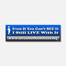 Even If You Can't See It Car Magnet 10 X 3