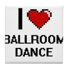I Love Ballroom Dance Digital Design Tile Coaster