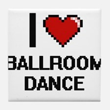 I Love Ballroom Dance Digital Design Tile Coaster