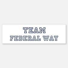 Team Federal Way Bumper Bumper Bumper Sticker