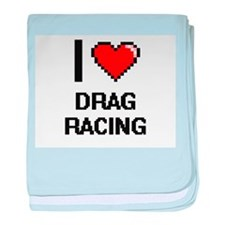 I Love Drag Racing Digital Design baby blanket