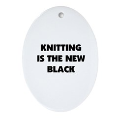 Knitting Is The New Black Oval Ornament