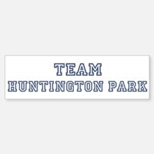 Team Huntington Park Bumper Bumper Bumper Sticker