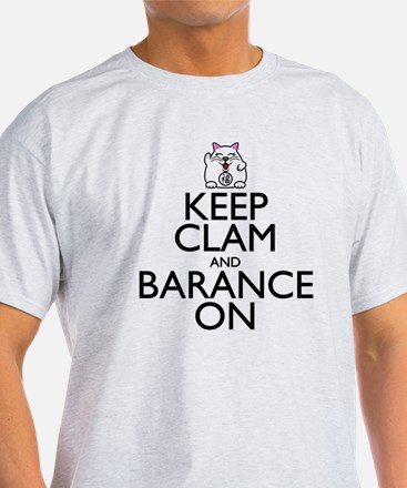 Keep Clam And Barance On T-Shirt
