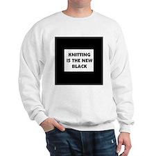 Knitting Is The New Black Sweatshirt