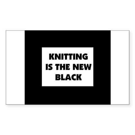 Knitting Is The New Black Rectangle Sticker