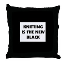 Knitting Is The New Black Throw Pillow
