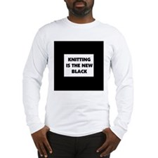 Knitting Is The New Black Long Sleeve T-Shirt