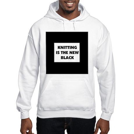 Knitting Is The New Black Hooded Sweatshirt