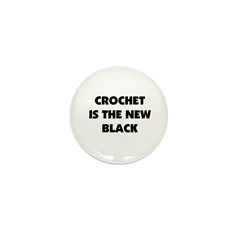 Crochet Is the New Black Mini Button (100 pack)