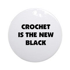 Crochet Is the New Black Ornament (Round)