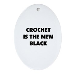 Crochet Is the New Black Oval Ornament
