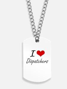 I love Dispatchers Dog Tags