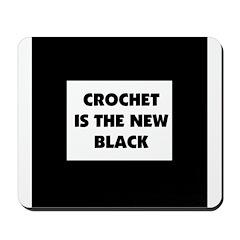 Crochet Is the New Black Mousepad