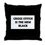 Cross Stitch is the New Black Throw Pillow