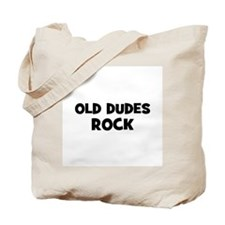 Old Dudes Rock Tote Bag