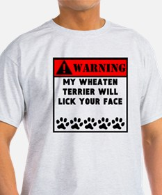 Wheaten Terrier Will Lick Your Face T-Shirt
