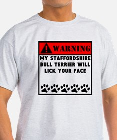 Staffordshire Bull Terrier Will Lick Your Face T-S