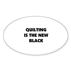 Quilting is the New Black Oval Decal