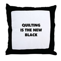 Quilting is the New Black Throw Pillow