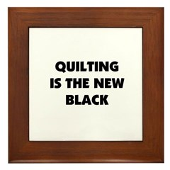 Quilting is the New Black Framed Tile