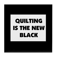 Quilting is the New Black Tile Coaster