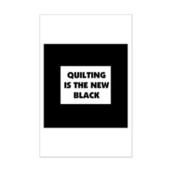 Quilting is the New Black Posters