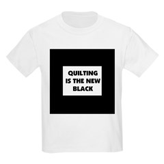 Quilting is the New Black Kids Light T-Shirt