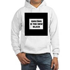 Quilting is the New Black Hoodie