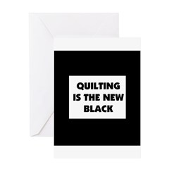 Quilting is the New Black Greeting Card