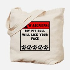 Pit Bull Will Lick Your Face Tote Bag