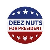Deez nuts for president 2016 Buttons