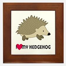 I Love My Hedgehog Framed Tile